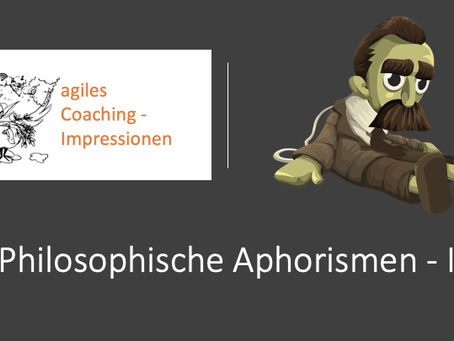 "Philosophische Aphorismen zum Thema ""agil & digital"""