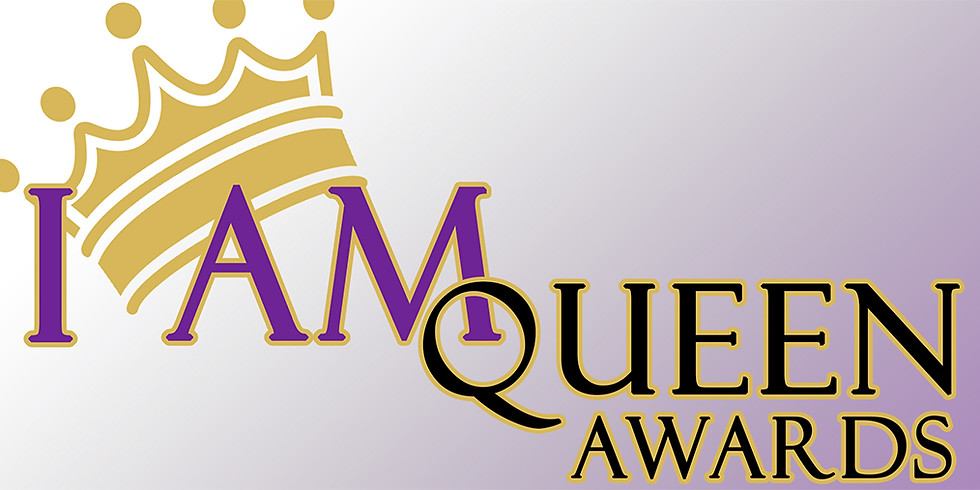 I Am Queen Awards (Virtual Experience)