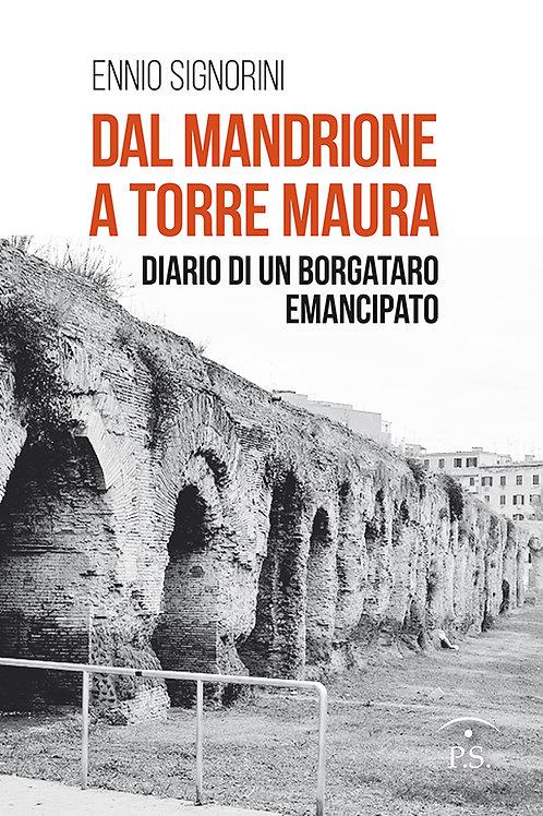 Dal Mandrione a Torre Maura - Diario di un borgataro emancipato