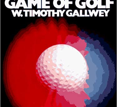 The Inner Game of Golf, Timothy Gallwey