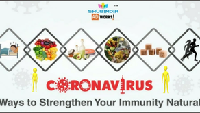 Coronavirus Outbreak : Six Ways to Strengthen Your Immunity Naturally
