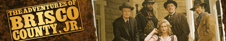 Cover banner for the Advertures of Brisco County, Jr. DVD set. Follow link for more details