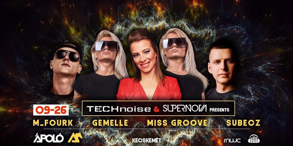 TECHnoise&SUPERNOVA Presents: GEMELLE, M_FOURK, MISS GROOVE,SUBECZ