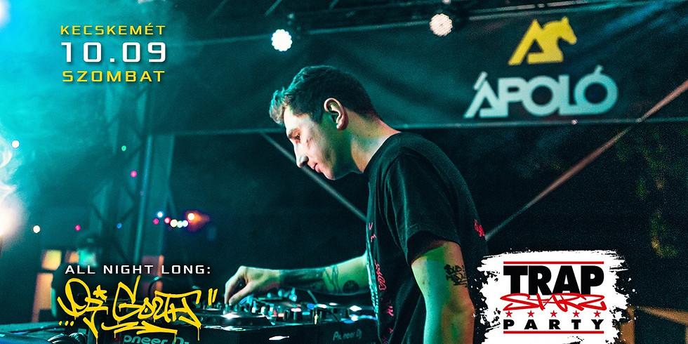 Trap Starz Party w/ DJ Gozth @ Kecskemét, Ápoló Klub