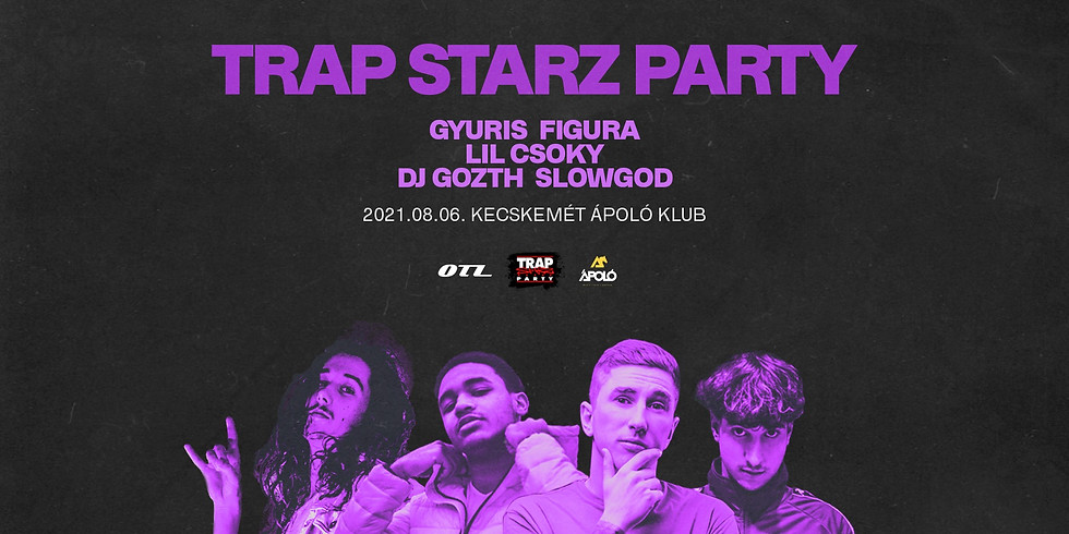 Trap Starz Party @ Kecskemét