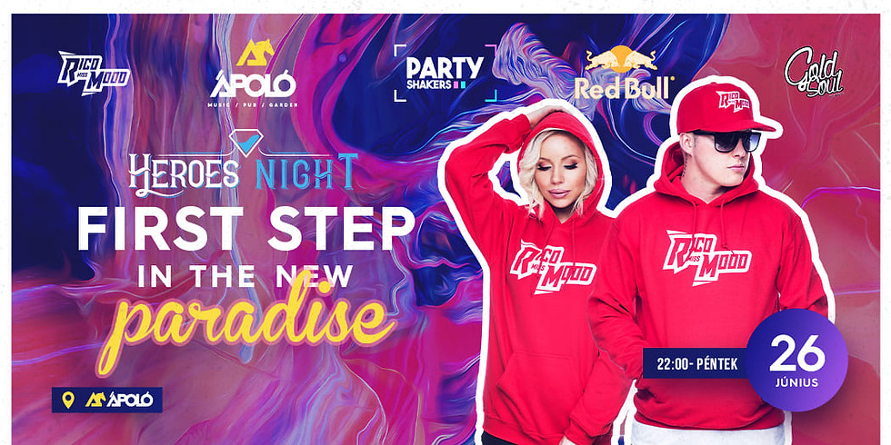 FIRST STEP IN THE NEW PARADISE // HeroesNight // Ápoló Klub
