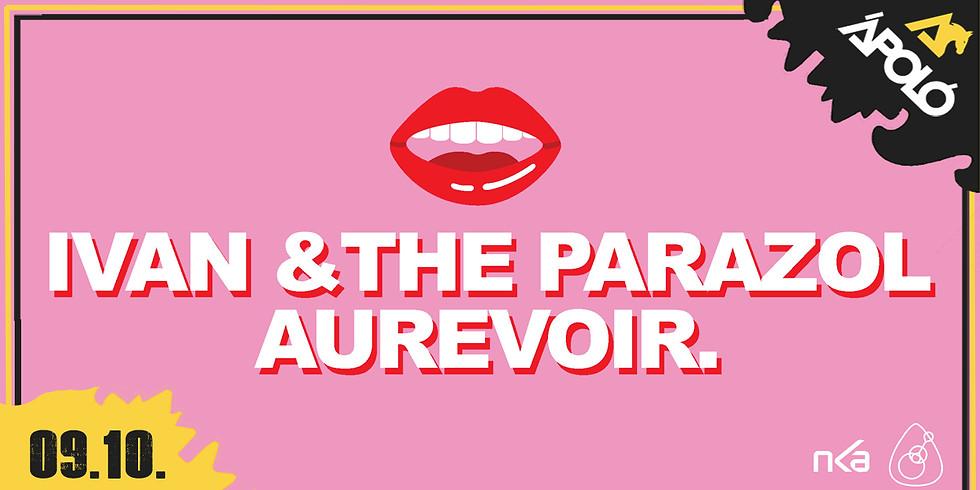 Ivan & The Parazol, Aurevoir