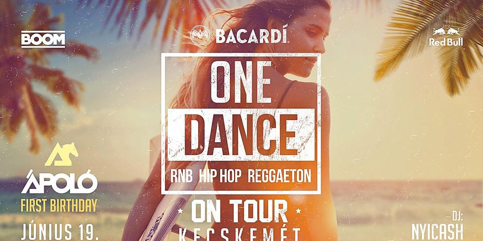 ONE DANCE on Tour - Kecskemét - Ápoló 1st BDay