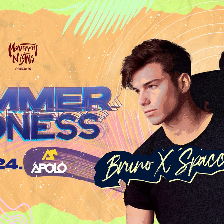 Summer Madness ✘ Bruno x Spacc ✦ Movement Nights ✦