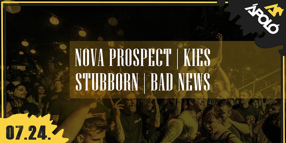 Nova Prospect, Kies, Stubborn, Bad News