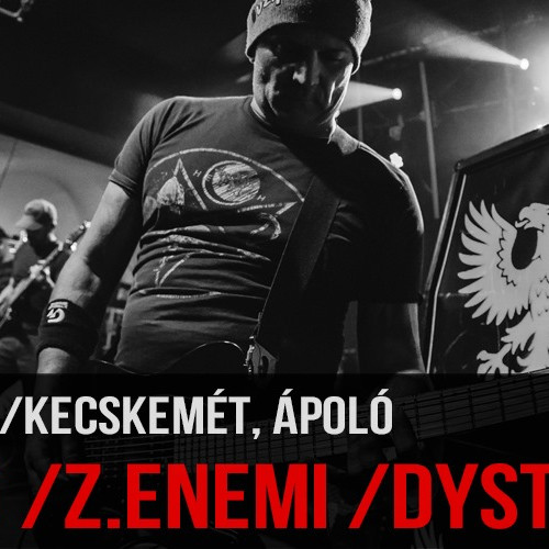 Ørdøg, Dystopia, Z!enemi / Kecskemét // Ápoló Klub