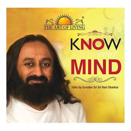 Know Your Mind - by Sri Sri Ravi Shankar