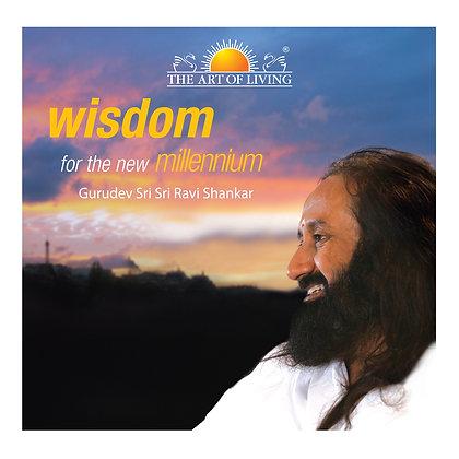 Wisdom For The New Millennium - by Sri Sri Ravi Shankar