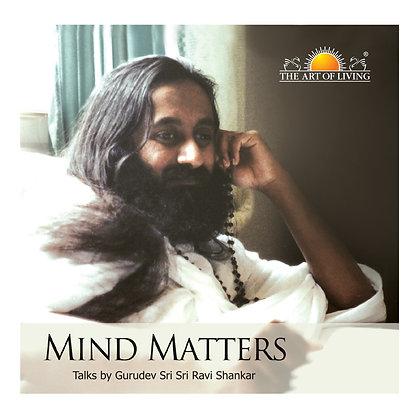 Mind Matters - by Sri Sri Ravi Shankar