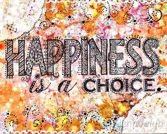 Le bonheur est un choix...