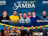 Sorriso Maroto, Mumuzinho, Akatu, Vitinho e Samba Brother agitam o Vai Ter Samba neste sábado