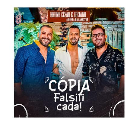 Cópia Falsificada: está no ar a nova música de Bruno César & Luciano