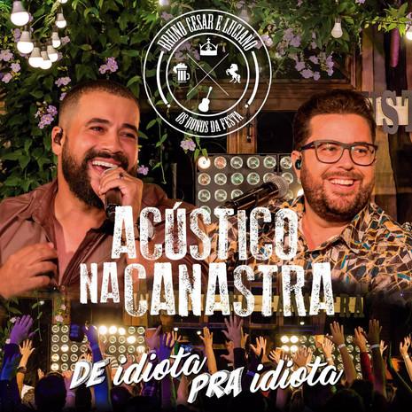 Bruno César & Luciano lançam De Idiota Pra Idiota