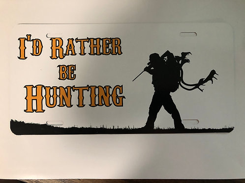 I'd Rather be Hunting License Plates