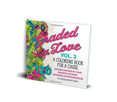 Shaded with Love Volume 2: Coloring Book for a Cause