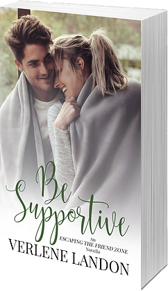 Be Supportive (Escaping the Friend Zone, #1)