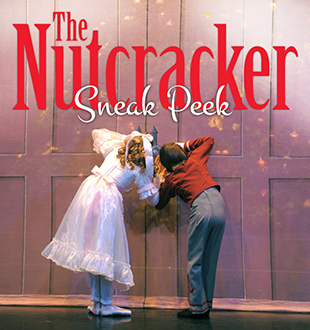 NutcrackerSneakPeek_310x330.png