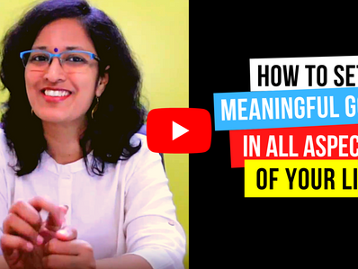 How To Set Meaningful Goals & Achieve Them
