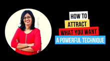 A Powerful Technique To Attract What You Want
