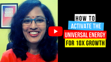 How To Activate The Universal Energy For 10X Growth