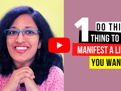 Do this ONE thing to manifest a life you want