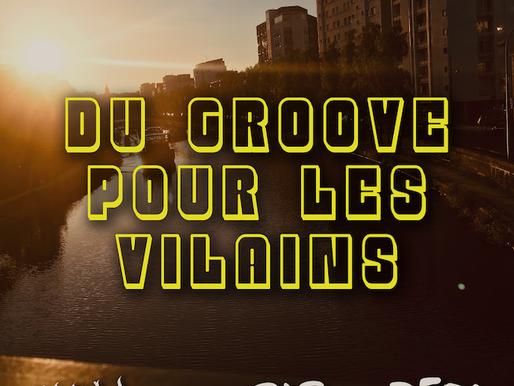 Du Groove pour les Vilains