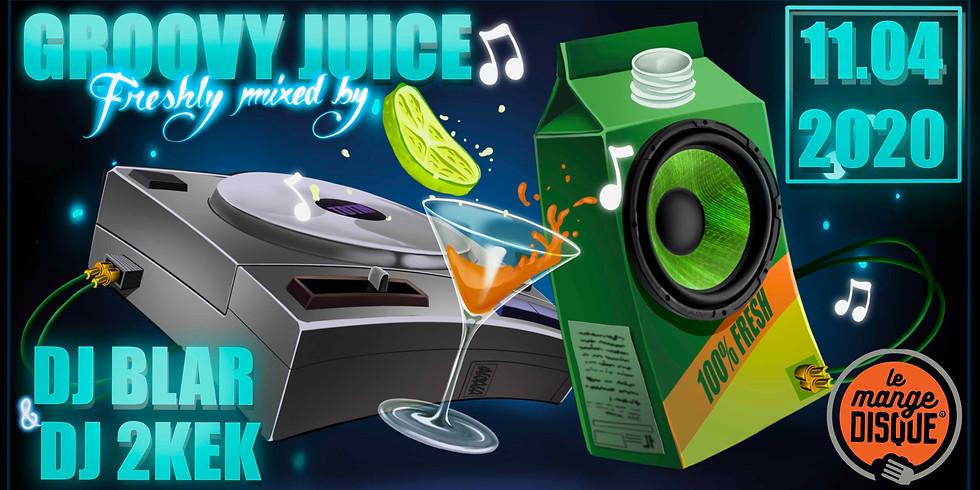 Groovy Juice   b2b Dj Blar x Dj 2kek