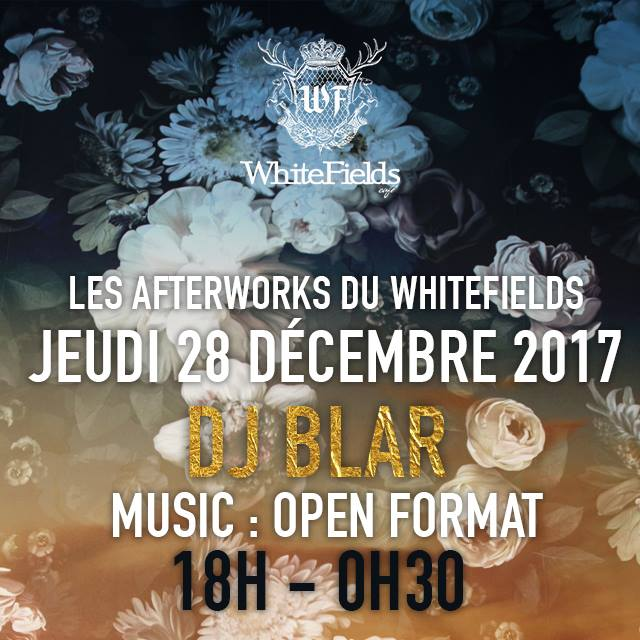 WhiteFields_-_Dj_Blar_-_After_Work_-_28_décembre_2017_-_rennes