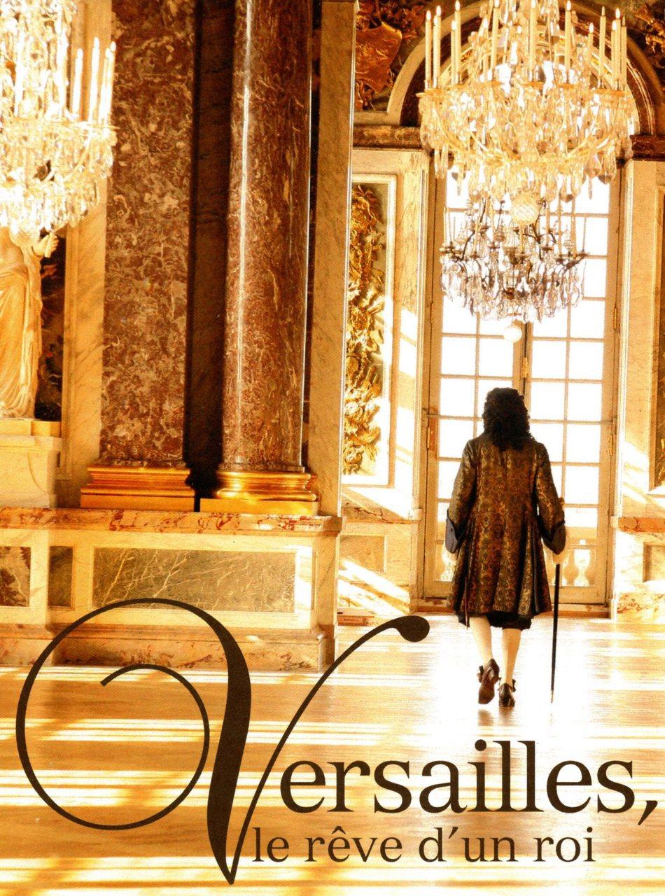 Versailles: Le rêve d'un Roi