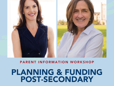 PARENT INFO WORKSHOPS: Planning & Funding Postsecondary Education