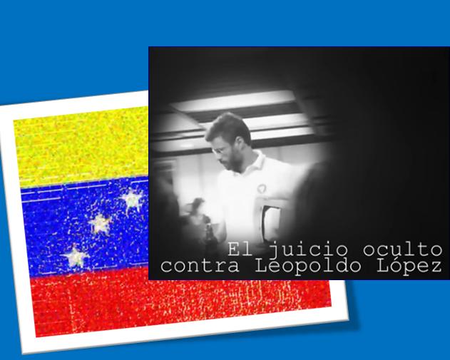 """Leopoldo López, """"el juicio"""""""
