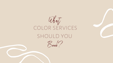 What color service should you book? - Blog