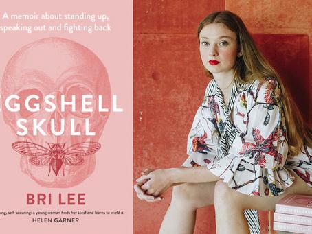 The Nasty Woman (Book) Club: Eggshell Skull by Bri Lee