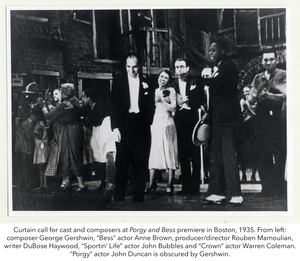 "Curtain call for cast and composers at Porgy and Bess premiere in Boston, 1935. From left: composer George Gershwin, ""Bess"" actor Anne Brown, producer/director Rouben Mamoulian, writer DuBose Haywood, ""Sportin' Life"" actor John Bubbles and ""Crown"" actor Warren Coleman. ""Porgy"" actor John Duncan is obscured by Gershwin."