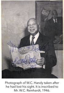 Photograph of W.C. Handy taken after he had lost his sight. It is inscribed to Mr. W.C. Reinhardt, 1946.