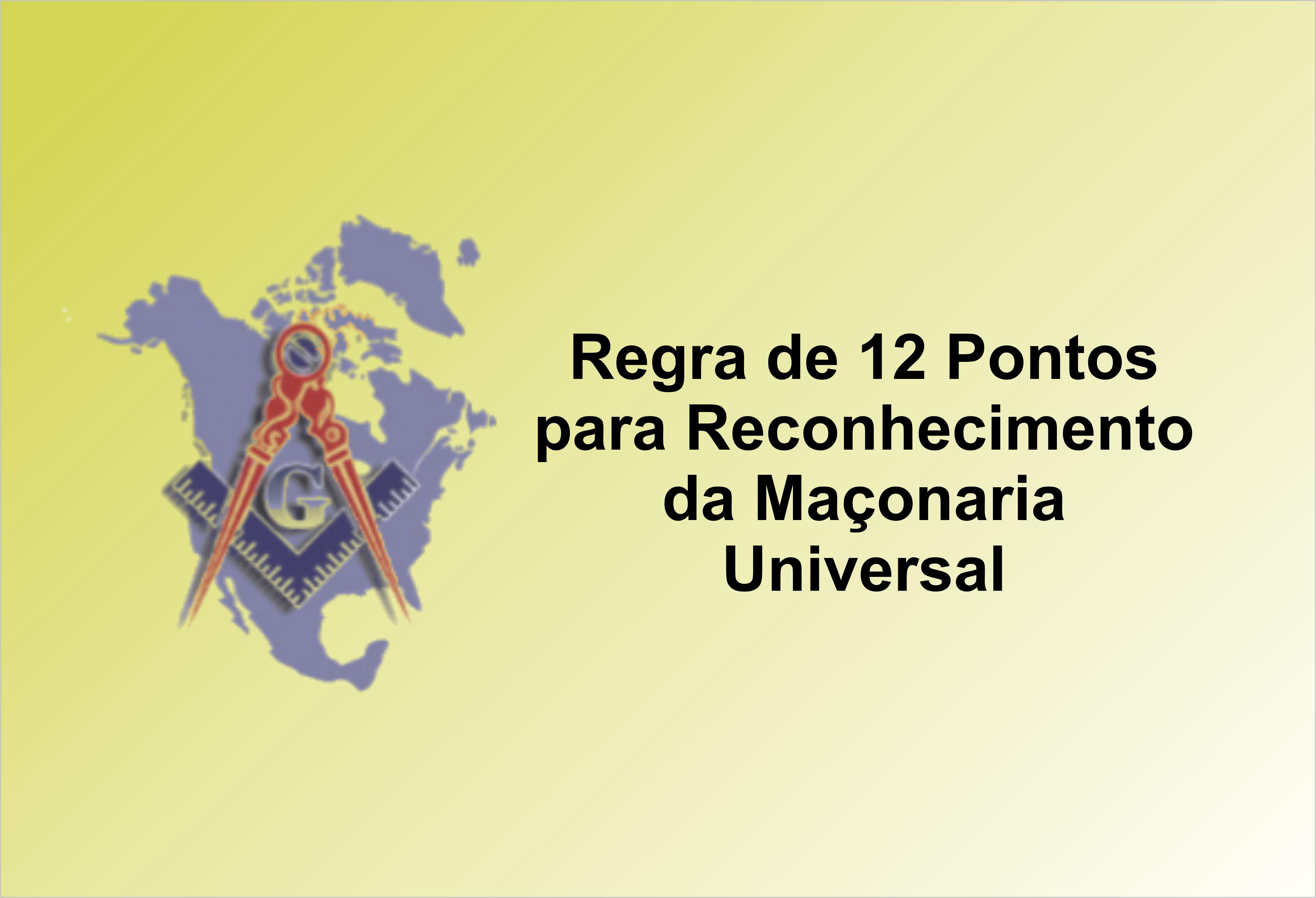 Regra 12 pontos Maçonaria Universal
