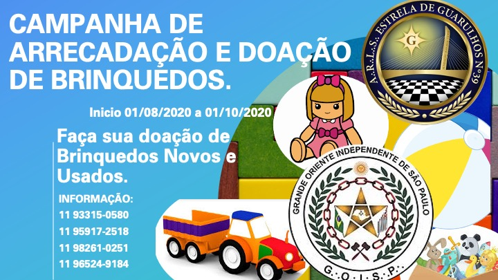 Campanha de Arrecadção e Doação de Brinquedos pela Loja Anfitriã ARLS Estrela de Guarulhos Nº 39 - GOISP