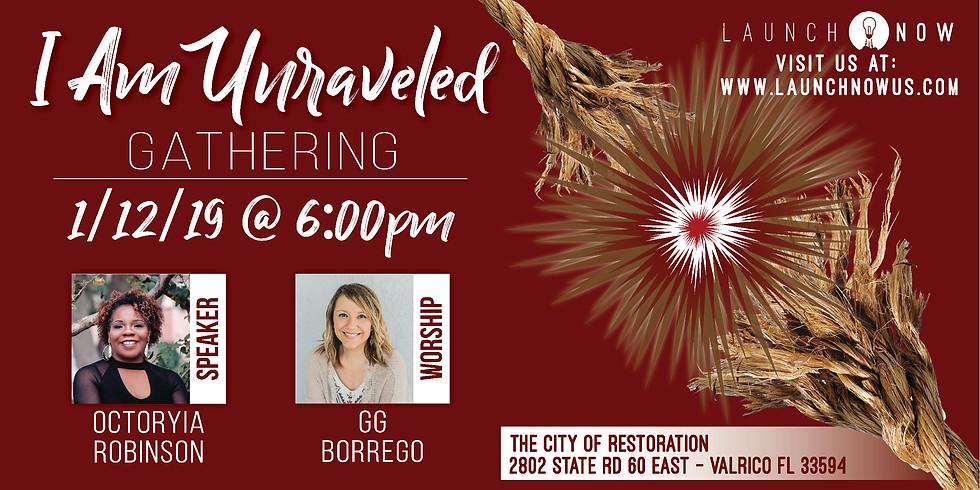 """""""I am Unraveled"""" Gathering"""