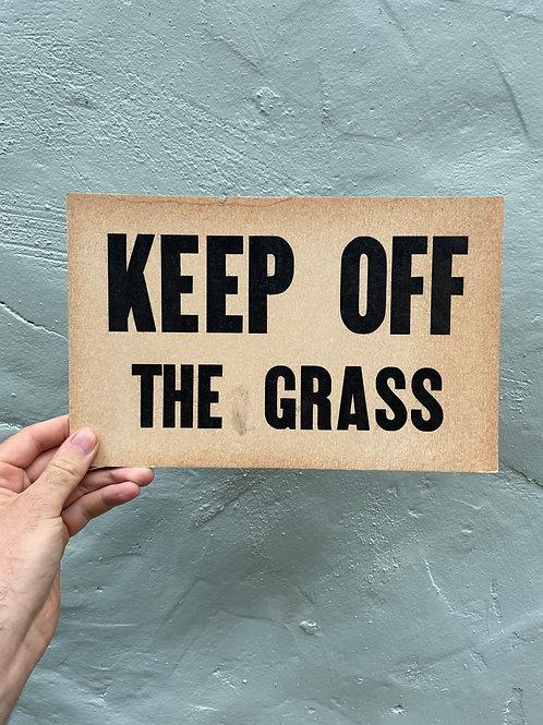 Silkscreened Keep of the Grass Sign