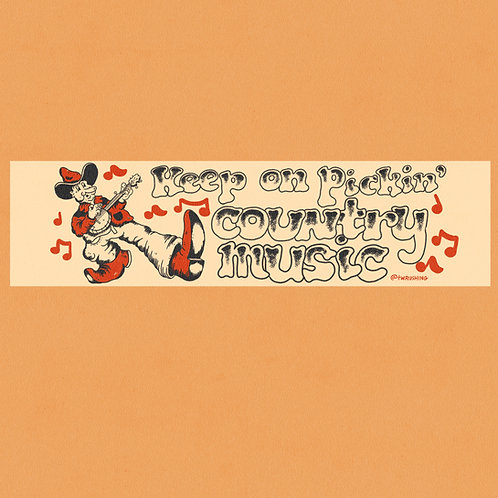 Keep On Pickin' Country Music Bumper Sticker
