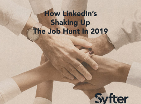 How LinkedIn's Shaking Up The Job Hunt In 2019