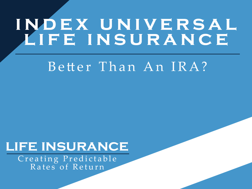 A Life Insurance Policy That's Better Than An IRA? Maybe.