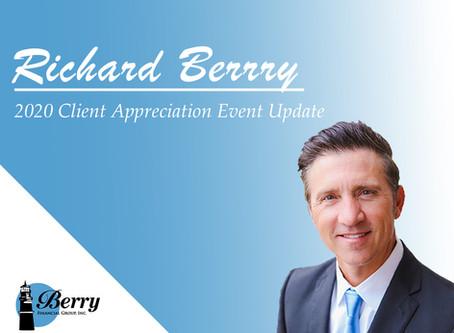 Richard Berry: 2020 Client Appreciation Event Update