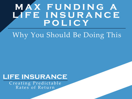 Why You Need a Max Funded Life Insurance Policy in Your Portfolio