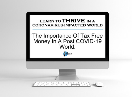 The Importance Of Tax-Free Money In A Post COVID-19 World